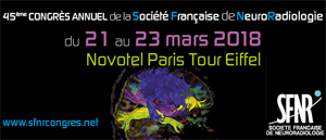 45ème Congrès de la SFNR - Société Française de NeuroRadiologie