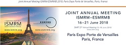 ISMRM-ESMRMB Paris 2018 - Annual Meeting of the International Society for Magnetic Resonance in Medicine
