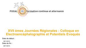 XVII èmes Journées Régionales : Colloque en Electroencéphalographie et Potentiels Evoqués